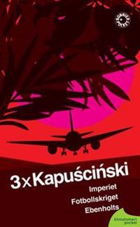 3 x Kapuscinski