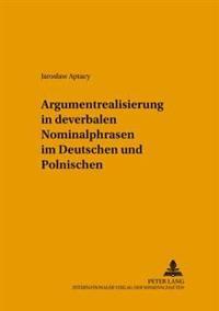 Argumentrealisierung in Deverbalen Nominalphrasen Im Deutschen Und Polnischen