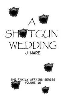 A Shotgun Wedding