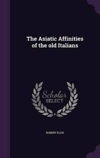 The Asiatic Affinities of the Old Italians