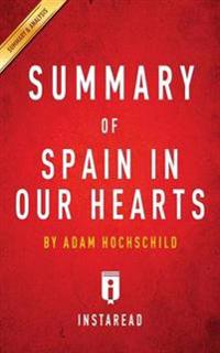 Summary of Spain in Our Hearts by Adam Hochschild - Includes Analysis