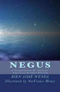 Negus: A Compilation of African-American Science Fiction