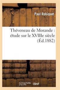 Theveneau de Morande: Etude Sur Le Xviiie Siecle