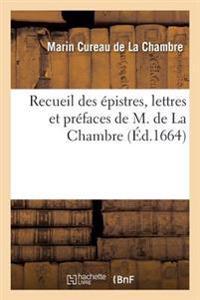 Recueil Des Epistres, Lettres Et Prefaces
