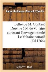 Lettre de M. Contant Dorville � M. de Voltaire
