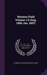 Western Field Volume V.9 (Aug. 1906-Jan. 1907)