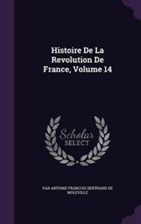 Histoire de La Revolution de France, Volume 14