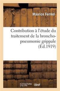 Contribution A L'Etude Du Traitement de la Broncho-Pneumonie Grippale