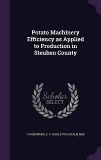 Potato Machinery Efficiency as Applied to Production in Steuben County