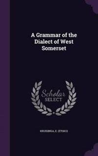 A Grammar of the Dialect of West Somerset