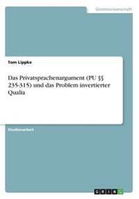 Das Privatsprachenargument (Pu 235-315) Und Das Problem Invertierter Qualia