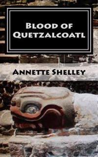 Blood of Quetzalcoatl