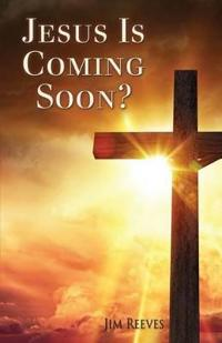 Jesus Is Coming Soon?