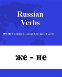 Russian Verbs: 500 Most Common Russian Conjugated Verbs