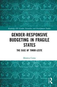 Gender Responsive Budgeting in Fragile States: The Case of Timor-Leste