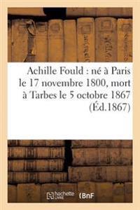 Achille Fould: Ne a Paris Le 17 Novembre 1800, Mort a Tarbes Le 5 Octobre 1867