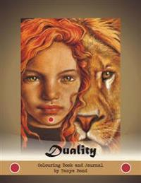 Duality - Colouring Book and Journal by Tanya Bond: Grayscale Coloring Book and Writing Journal Based on Duality Deck Artist Oracle Cards by Tanya Bon