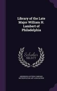 Library of the Late Major William H. Lambert of Philadelphia