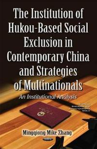 The Institution of Hukou-Based Social Exclusion in Contemporary China and Strategies of Multinationals