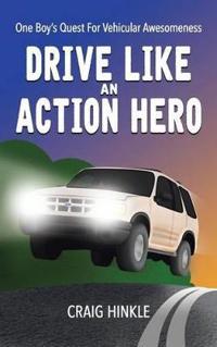 Drive Like an Action Hero