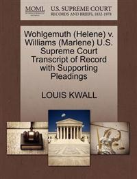Wohlgemuth (Helene) V. Williams (Marlene) U.S. Supreme Court Transcript of Record with Supporting Pleadings
