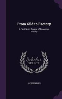From Gild to Factory