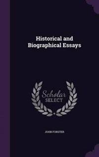 Historical and Biographical Essays