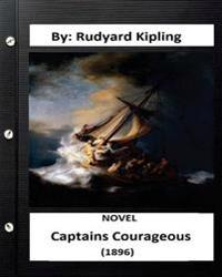 Captains Courageous (1896) Novel by: Rudyard Kipling