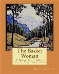 The Basket Woman: A Book of Indian Tales for Children