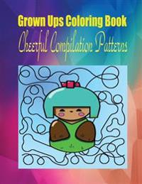 Grown Ups Coloring Book Cheerfull Compilation Patterns Mandalas