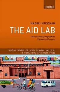 The Aid Lab: Understanding Bangladesh's Unexpected Success