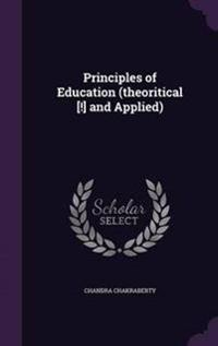 Principles of Education (Theoritical [!] and Applied)