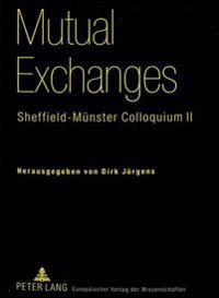 Mutual Exchanges: Sheffield-Muenster Colloquium II