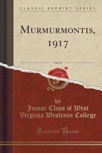 Murmurmontis, 1917, Vol. 13 (Classic Reprint)