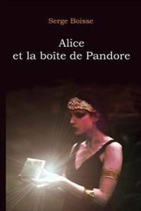 Alice Et La Boite de Pandore