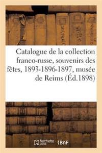 Catalogue de La Collection Franco-Russe, Souvenirs Des Faates, 1893-1896-1897