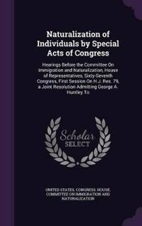 Naturalization of Individuals by Special Acts of Congress