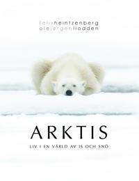 Arktis : liv i en värld av is och snö