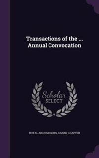 Transactions of the ... Annual Convocation