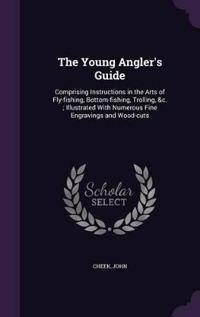 The Young Angler's Guide