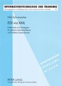 EDI Via XML: Potentiale Und Strategien Fuer Global Orientierte Kleine Und Mittlere Unternehmen