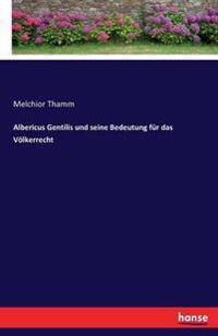 Albericus Gentilis Und Seine Bedeutung Fur Das Volkerrecht