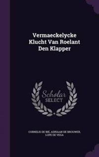 Vermaeckelycke Klucht Van Roelant Den Klapper