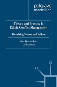 Theory and Practice in Ethnic Conflict Management
