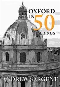 Oxford in 50 Buildings