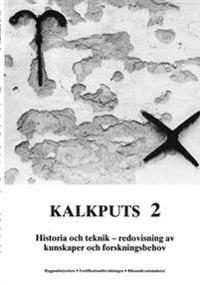 Kalkputs. 2, Historia och teknik : redovisning av kunskaper och forskningsbehov