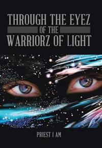 Through the Eyez of the Warriorz of Light