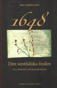 1648 den westfaliska freden : arv, kontext och konsekvenser