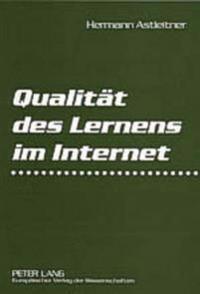 Qualitaet Des Lernens Im Internet: Virtuelle Schulen Und Universitaeten Auf Dem Pruefstand