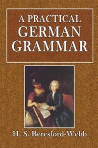 A Practical German Grammar